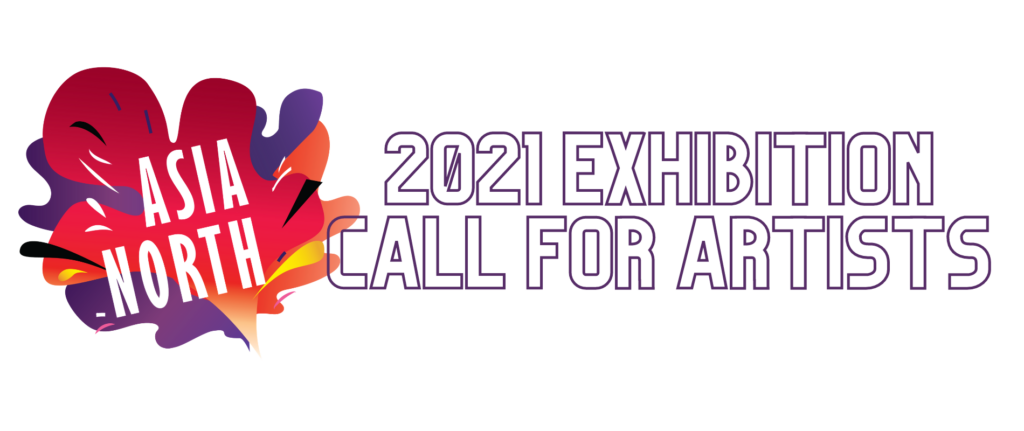 Asia North 2021 Call For Artists
