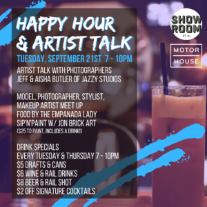 Happy Hour & Artist Talk @ The Showroom 1